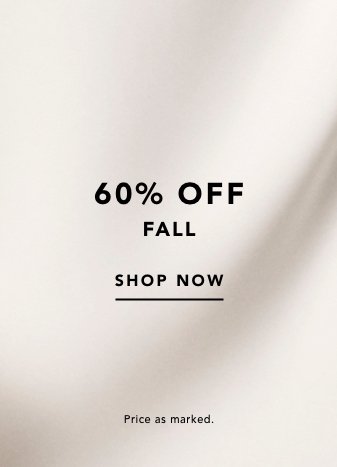 60% off Fall. shop now. price as marked.