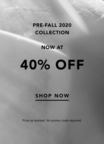 prefall 2020 40% off. shop now. online and in boutique.
