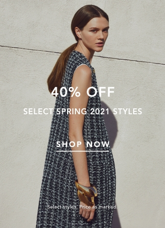 40% Off Select Spring 2021 Styles. Shop Now. Select Styles. Price as marked.